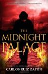 The Midnight Palace (Mist #2) - Carlos Ruiz Zafón