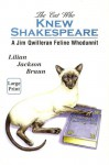 The Cat Who Knew Shakespeare (Jim Qwilleran Feline Whodunnit) - Lilian Jackson Braun