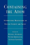 Containing the Atom: International Negotiations on Nuclear Security and Safety - Rudolf Avenhaus, Victor A. Kremenyuk, Gunnar Sjostedt