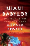 Miami Babylon: A Tale of Crime, Wealth, and Power - Gerald Posner