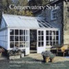 Conservatory Style: 100 Designs for Elegant Living - David Wilson