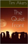 The Quiet Front (The Gunpowder Gods) - Tim Akers