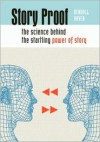 Story Proof: The Science Behind the Startling Power of Story - Kendall Haven