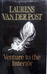Venture To The Interior (The Collected Works Of Laurens Van Der Post) - Laurens van der Post
