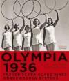 Olympia 1936: Trügerischer Glanz eines mörderischen Systems - Alexander Emmerich