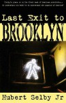 Last Exit To Brooklyn - Hubert Selby Jr.