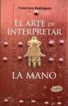 El Arte de Interpretar la Mano - Francisco Rodriguez