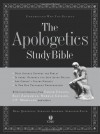 The Apologetics Study Bible: Understand Why You Believe - Anonymous, Hank Hanegraaff, Ravi Zacharias, Charles Colson, Norman L. Geisler, J.P. Moreland, Paul Copan, Chad Owen Brand, Phil Johnson, Ted Cabal, E. Ray Clendenen, Norm Geisler, Josh McDowell