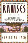 Ramses: Under the Western Acacia - Volume V: 5 - Christian Jacq