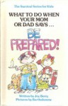 "What to Do When Your Mom or Dad Says...""Be Prepared!"" - Joy Berry"