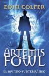 Artemis Fowl: El mundo subterráneo - Eoin Colfer
