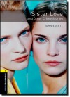 Sister Love and Other Crime Stories (Oxford Bookworms Library Stage 1) - John Escott