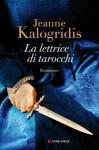 La lettrice di tarocchi - Jeanne Kalogridis, Adria Tissoni