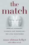 The match : complete strangers, a miracle face transplant, two lives transformed - Susan Whitman Helfgot, William J. Novak