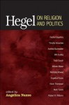 Hegel on Religion and Politics - Angelica Nuzzo