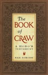 """The Book of Craw: A Hobo's Testament (Companion Volume to """"The Dirty Parts of the Bible"""") - Sam Torode"""