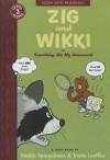 Zig and Wikki in Something Ate My Homework: Toon Books Level 3 - Nadja Spiegelman, Trade Leoffler