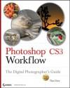Photoshop Cs3 Workflow: The Digital Photographer's Guide - Tim Grey