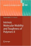 Intrinsic Molecular Mobility and Toughness of Polymers II - Hans-Henning Kausch
