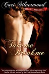 Take Me, Break Me - Cari Silverwood