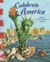 Celebrate America: A Guide to America's Greatest Symbols - Jill Kalz, Thomas Kingsley Troupe, Anastasia Suen, Norman Pearl, Matthew Skeens