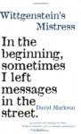 Wittgenstein's Mistress - David Markson, Steven Moore
