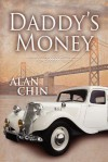 Daddy's Money - Alan Chin