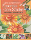 Donna Dewberry's Essential One-Stroke Painting Reference - Donna S. Dewberry, Dewberry