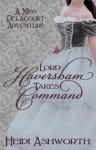 Lord Haversham Takes Command (Miss Delacourt) - Heidi Ashworth