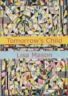 Tomorrow's Child - Lisa Mason