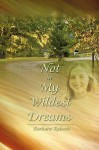 Not in My Wildest Dreams - Barbara Roberts