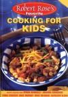 Cooking for Kids - Robert Rose