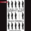 Man in the Empty Suit - Sean Ferrell, Mauro Hantman