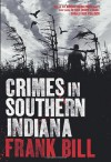 Crimes in Southern Indiana - Frank Bill