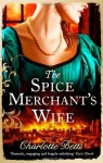 The Spice Merchant's Wife - Charlotte Betts