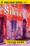 The Silent Wall - Peter Rabe