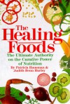 The Healing Foods: The Ultimate Authority on the Curative Power of Nutrition - Patricia Hausman, Judith Benn Hurley