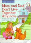 Mom and Dad Don't Live Together Anymore - Christine Harder Tangveld, Ben Mahan