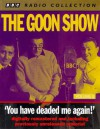 The Goon Show vol. 8: 'You have deaded me again!' (BBC Radio Collection) - Spike Milligan