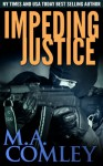 Impeding Justice - M.A. Comley