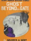 Ghost Beyond the Gate - Mildred A. Wirt