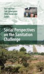 Social Perspectives on the Sanitation Challenge - Bas van Vliet, Gert Spaargaren, Peter Oosterveer