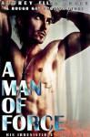 A Man of Force (His Irresistible Force #1) - Audrey Ellen Grace