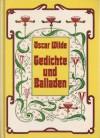 Gedichte und Balladen - Oscar Wilde, Otto Hauser