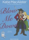 Blow Me Down - Katie MacAlister, Tanya Eby