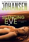 Silencing Eve: An Eve Duncan Novel 18 - Iris Johansen