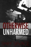 Otherwise Unharmed (Evan Arden) - Shay Savage