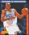 Wizards of Westwood: The UCLA Bruins Story (College Basketball Today) - Scott Wrobel