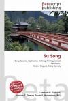 Su Song - Lambert M. Surhone, VDM Publishing, Susan F. Marseken