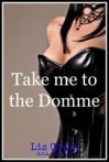 Take Me To The Domme - Liz Gavin